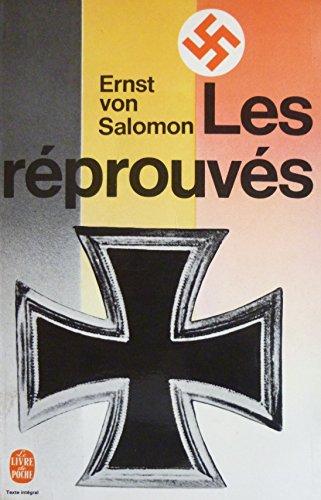 Ernst von Salomon. Les Rprouvs (Die Gechteten). Traduit de l'allemand par Andre Vaillant et Jean Kuckenburg