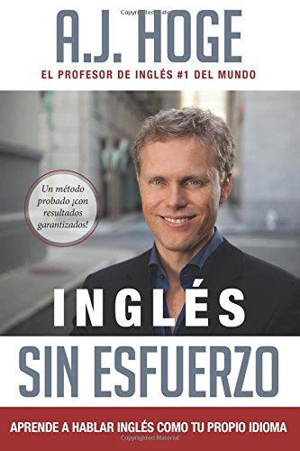 Portada del libro Inglés Sin Esfuerzo: Aprende A Hablar Inglés Como Nativo Del Idioma
