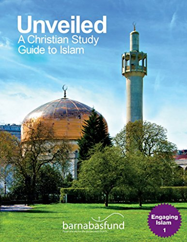 unveiled-a-christian-study-guide-to-islam-by-author-barnabas-fund-published-on-may-2011