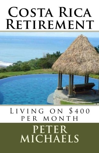 Costa Rica Retirement:: Living on $400 per month
