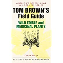 Tom Brown's Guide to Wild Edible and Medicinal Plants: The Key to Nature's Most Useful Secrets (Field Guide, Band 5)