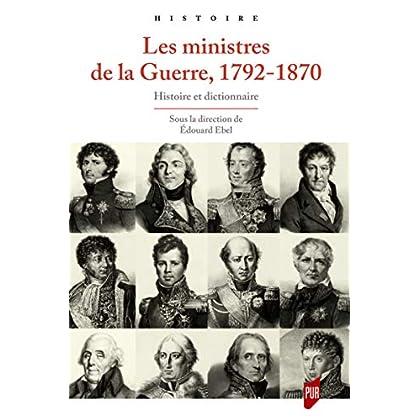 Les ministres de la guerre, 1792-1870: Histoire et dictionnaire