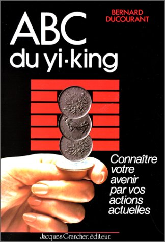 ABC DU YI-KING par Bernard Ducourant