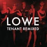 Songtexte von Lowe - Tenant Remixed