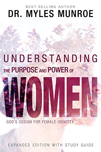 Understanding the Purpose and Power of Women: God's Design for Female Identity (English Edition)