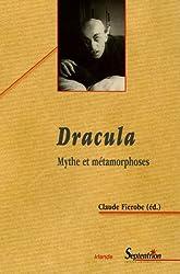 Dracula : Mythe et métamorphoses