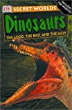 Dinosaurs: The Good, the Bad, and the Ugly