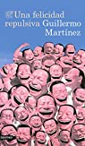 Una felicidad repulsiva par Martínez