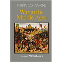 War in the Middle Ages by Philippe Contamine (1991-01-08)