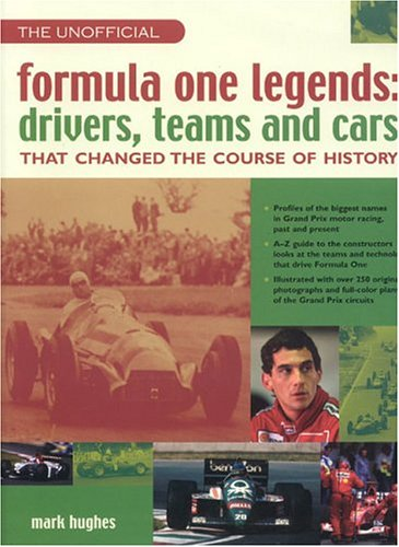 Formula One Legends: Drivers, Teams and Cars That Changed the Course of History por Mark Hughes