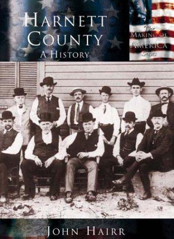 Harnett County:: A History (Making of America) -