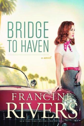 Bridge to Haven por Francine Rivers