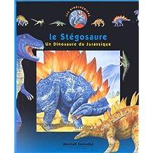 LE STEGOSAURE. Un dinosaure du Jurassique