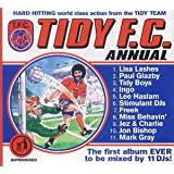 Tidy Fc Annual: HARD HITTING World Class Action From The TIDY TEAM;The First