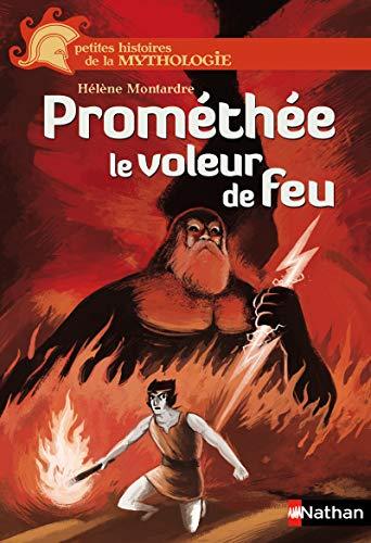 Prométhée, le voleur de feu - Petites histoires de la Mythologie - Dès 9 ans