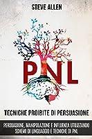 Tecniche proibite di persuasione, manipolazione e influenza utilizzando schemi di linguaggio e tecniche di PNL (2°...
