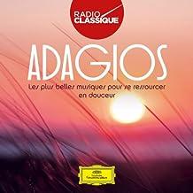 Adagios - Les plus belles musiques pour se ressourcer en douceur