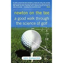 Newton on the Tee: A Good Walk Through the Science of Golf