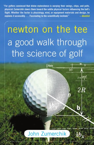 Newton on the Tee: A Good Walk Through the Science of Golf por John Zumerchik