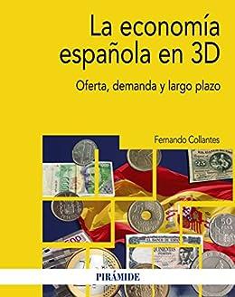 La economía española en 3D: Oferta, demanda y largo plazo ...