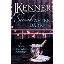 Stark After Dark: A Stark Ever After Anthology (Take Me, Have Me, Play Me Game, Seduce Me) (Stark Series) by J. Kenner (2016-03-22)
