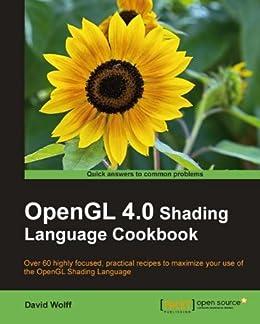 OpenGL 4.0 Shading Language Cookbook von [Wolff, David]