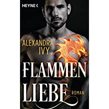 Flammenliebe: Roman (Dragons of Eternity, Band 2)