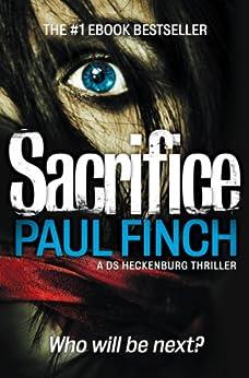 Sacrifice (Detective Mark Heckenburg, Book 2) by [Finch, Paul]