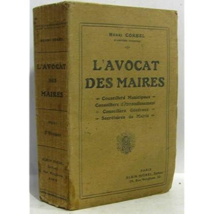 L'avocat des maires, conseillers municipaux, conseillers d'arrondissement, … Editions Albin Michel. Sans date. (Droit)