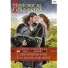 Die Schöne und das Highland-Biest (Historical Gold Extra 104)