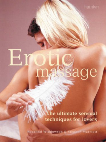 Erotic Massage: The ultimate sensual massage techniques for lovers por Ros Widdowson