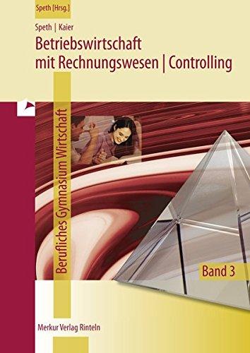 Betriebswirtschaft mit Rechnungswesen/Controlling - für das Fachgymnasium Wirtschaft - Niedersachsen, Band 3: Qualifikationsphase II - Schuljahrgang 13