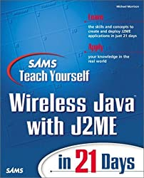 Sams Teach Yourself Wireless Java with J2ME in 21 Days by Michael Morrison (2001-06-27)