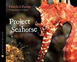 Project Seahorse (Scientists in the Field (Hardcover))