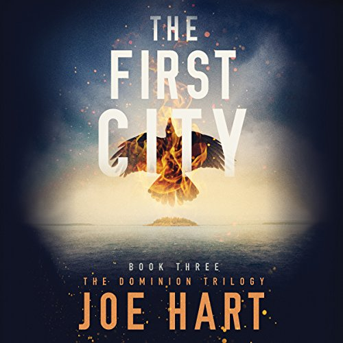 The First City: The Dominion Trilogy, Book 3 Ster-audio