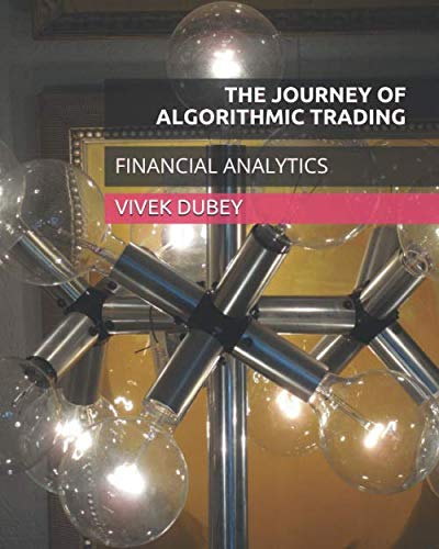 THE JOURNEY OF ALGORITHMIC TRADING: FINANCIAL ANALYTICS