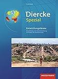 Diercke Spezial - Ausgabe 2007 für die Sekundarstufe II: Entwicklungsländer: Entwicklung und Unterentwicklung im Prozess der Globalisierung, aktualisierte Neubearbeitung 2012