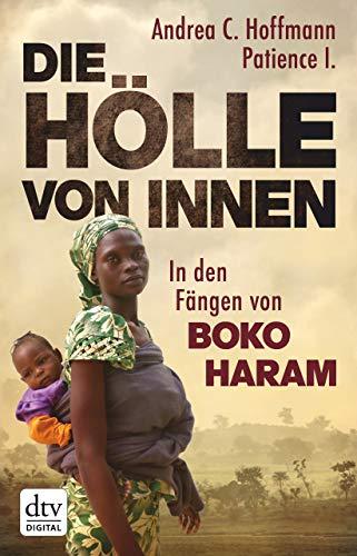 Die Hölle von innen: In den Fängen von Boko Haram (Mädchen Säuberung Die)