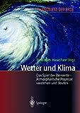 Wetter und Klima. Das Spiel der Elemente - Atmosphärische Prozesse verstehen und deuten -
