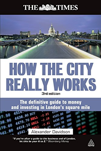 how-the-city-really-works-the-definitive-guide-to-money-and-investing-in-londons-square-mile-times-k