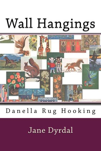 Wall Hangings: Danella Rug Hooking (English Edition)