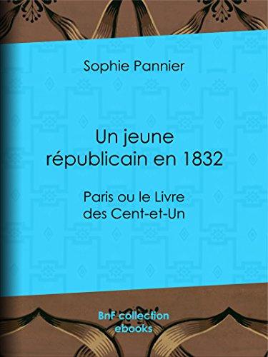 Un jeune républicain en 1832: Paris ou le Livre des Cent-et-Un