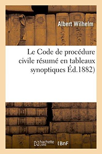 Le Code de procédure civile résumé en tableaux synoptiques