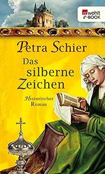 Das silberne Zeichen (Die Aachen-Trilogie 3) (German Edition) by [Schier, Petra]