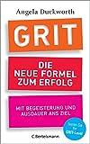 GRIT - Die neue Formel zum Erfolg: Mit Begeisterung und Ausdauer ans Ziel