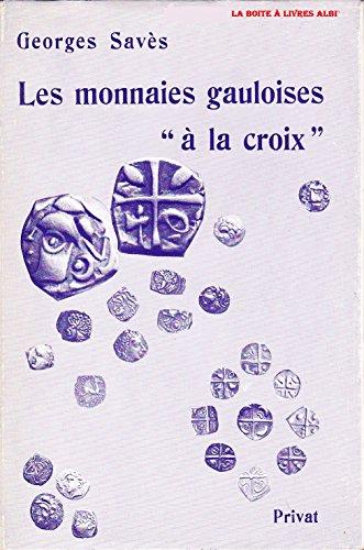 """Les Monnaies Gauloises """"à la Croix"""" Écus Deniers Rouelles Anneaux Jetons Méreaux Médailles Monnaies Numismatique"""