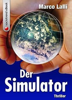 Der Simulator. Thriller von [Lalli, Marco]