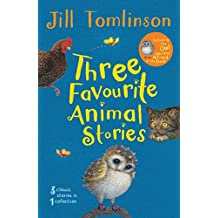 Three Favourite Animal Stories: The Owl Who Was Afraid of the Dark; The Cat Who Wanted to Go Home; The Hen Who Wouldn't Gi (Jill Tomlinson's Favourite Animal Tales)