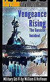Vengeance Rising The Eurasia Incident (English Edition)