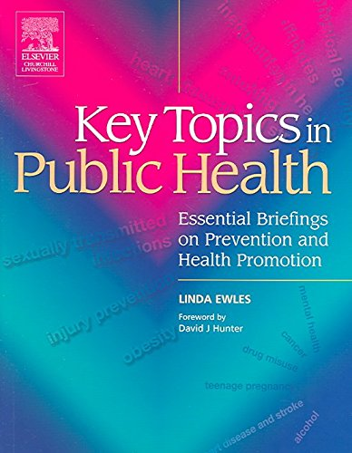 [Key Topics in Public Health: Essential Briefings on Prevention and Health Promotion] (By: Linda Ewles) [published: May, 2005]